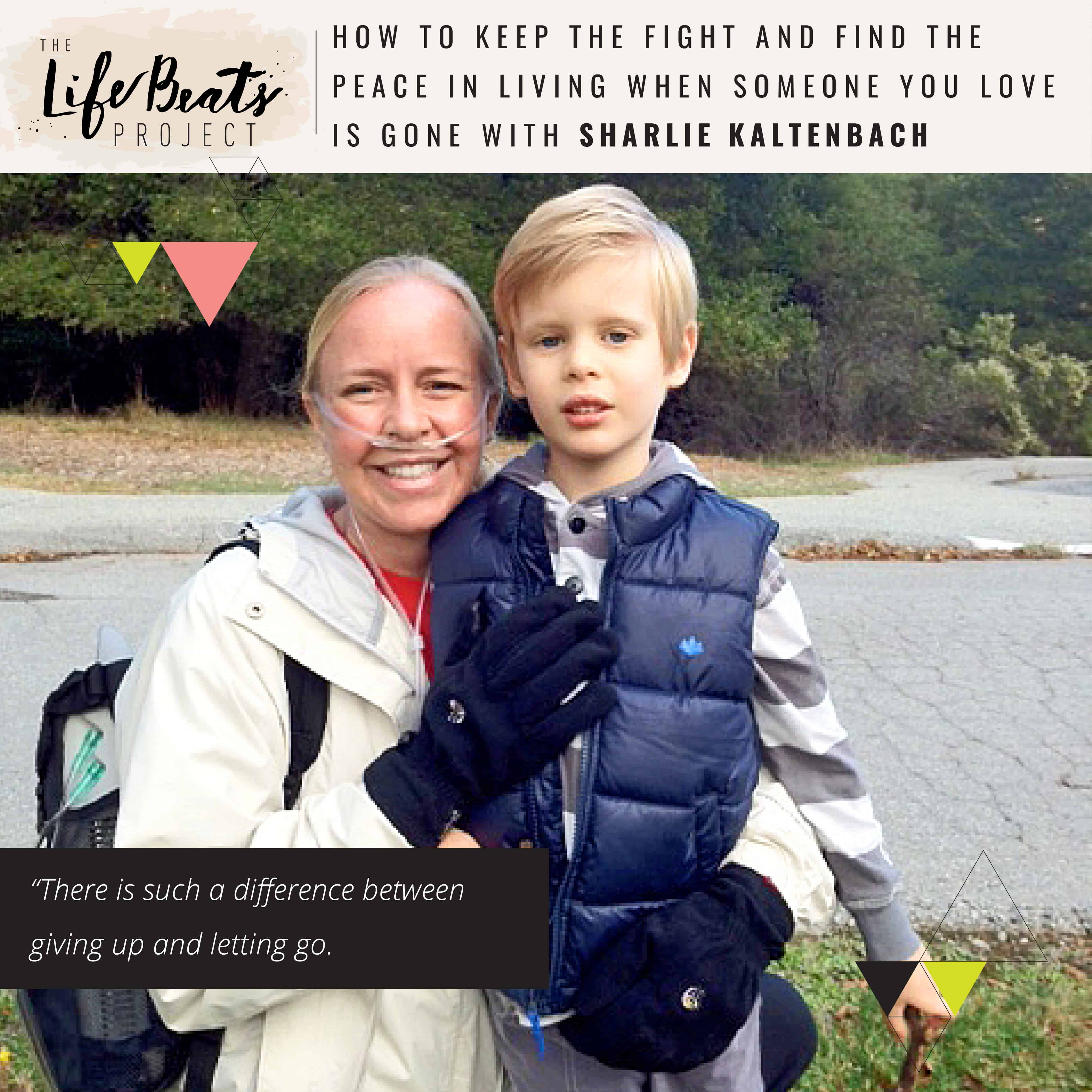 how to keep the fight and find the peace in living when someone you love is gone podcast cystic fibrosis