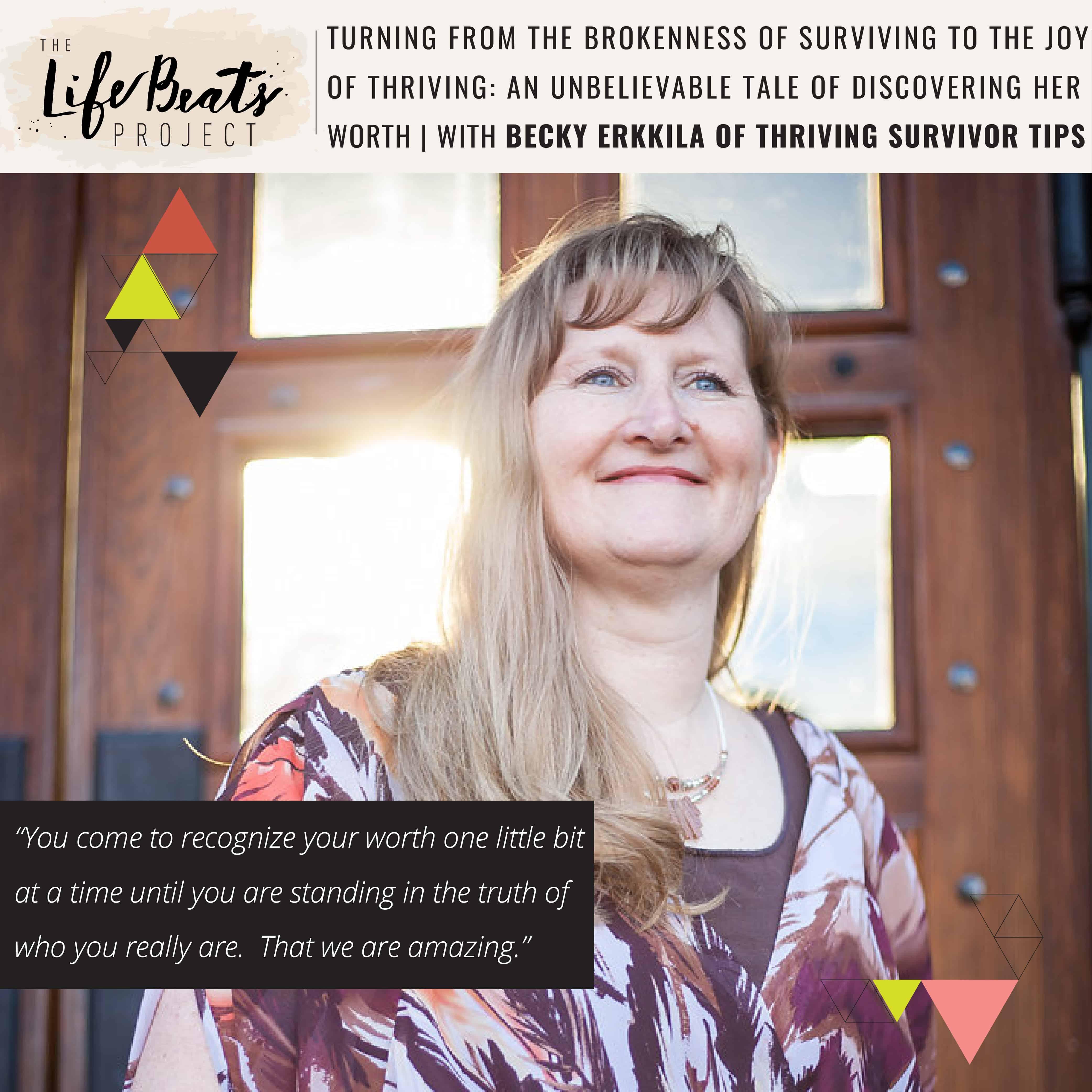 domestic abuse, kidnapping, rape, sexual abuse, beaten broken hope self worth love nursing school joy thriving survival tips Becky Erkkila podcast