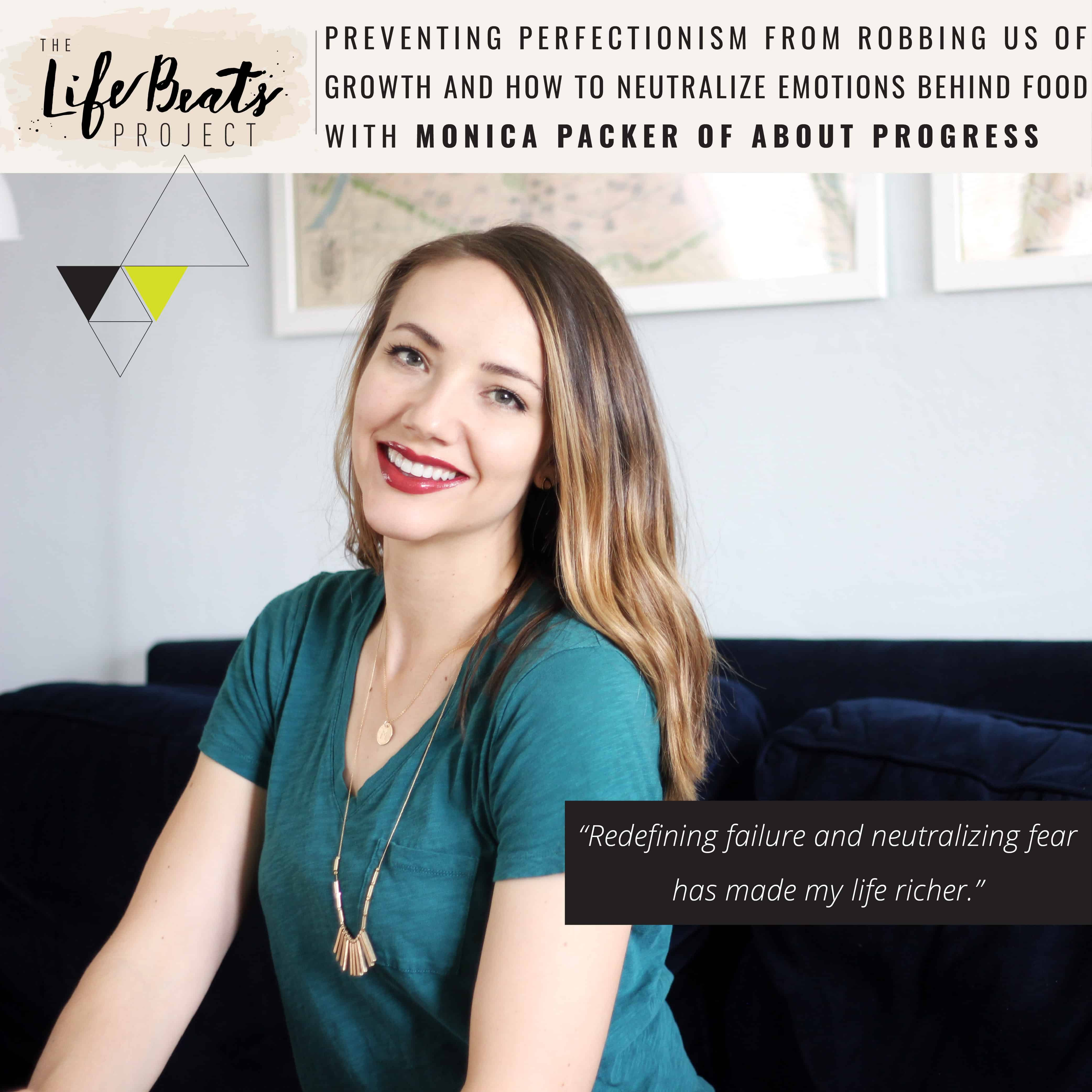 Monica Packer ABout Progress podcast LIfeBeats Project eating disorder anorexia perfectionism