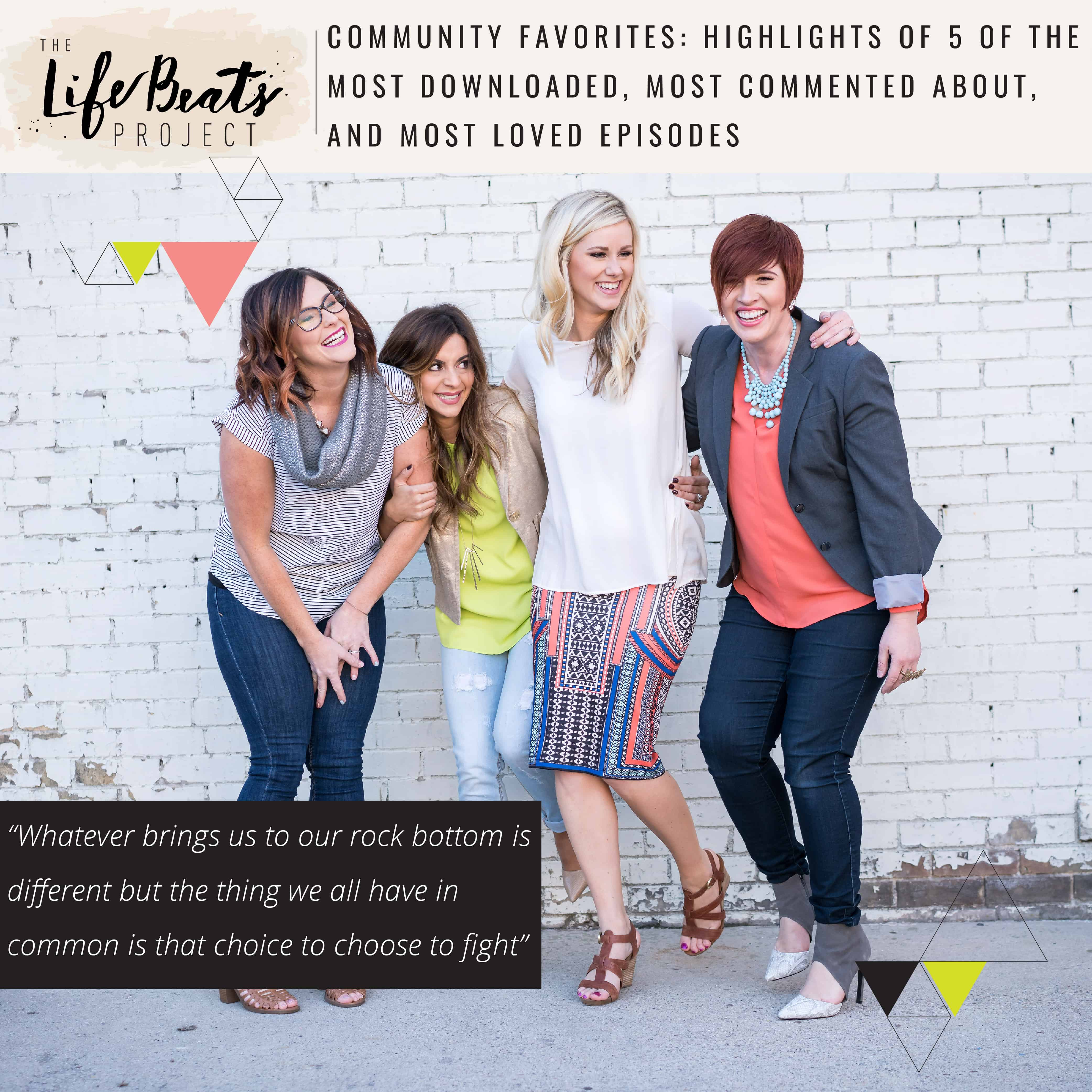 top podcasts most downloaded podcast episodes community favorites The LifeBeats Project Bre Lasley Fight Like Girls Hero Bands O.U.R.