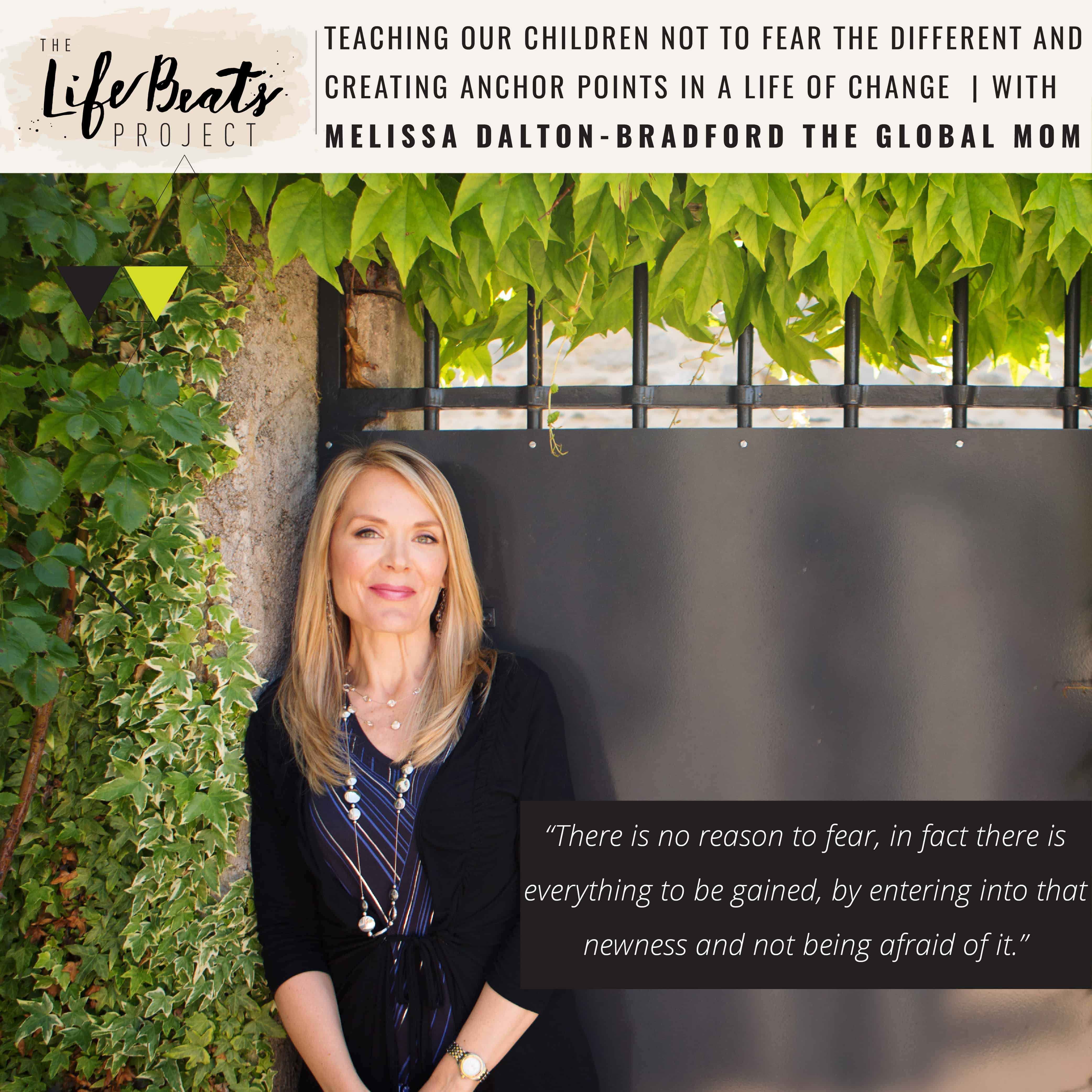 global family international education parenting embrace different loss grief family dinner table podcast LifeBeats Melissa Dalton-Bradford Global Mom