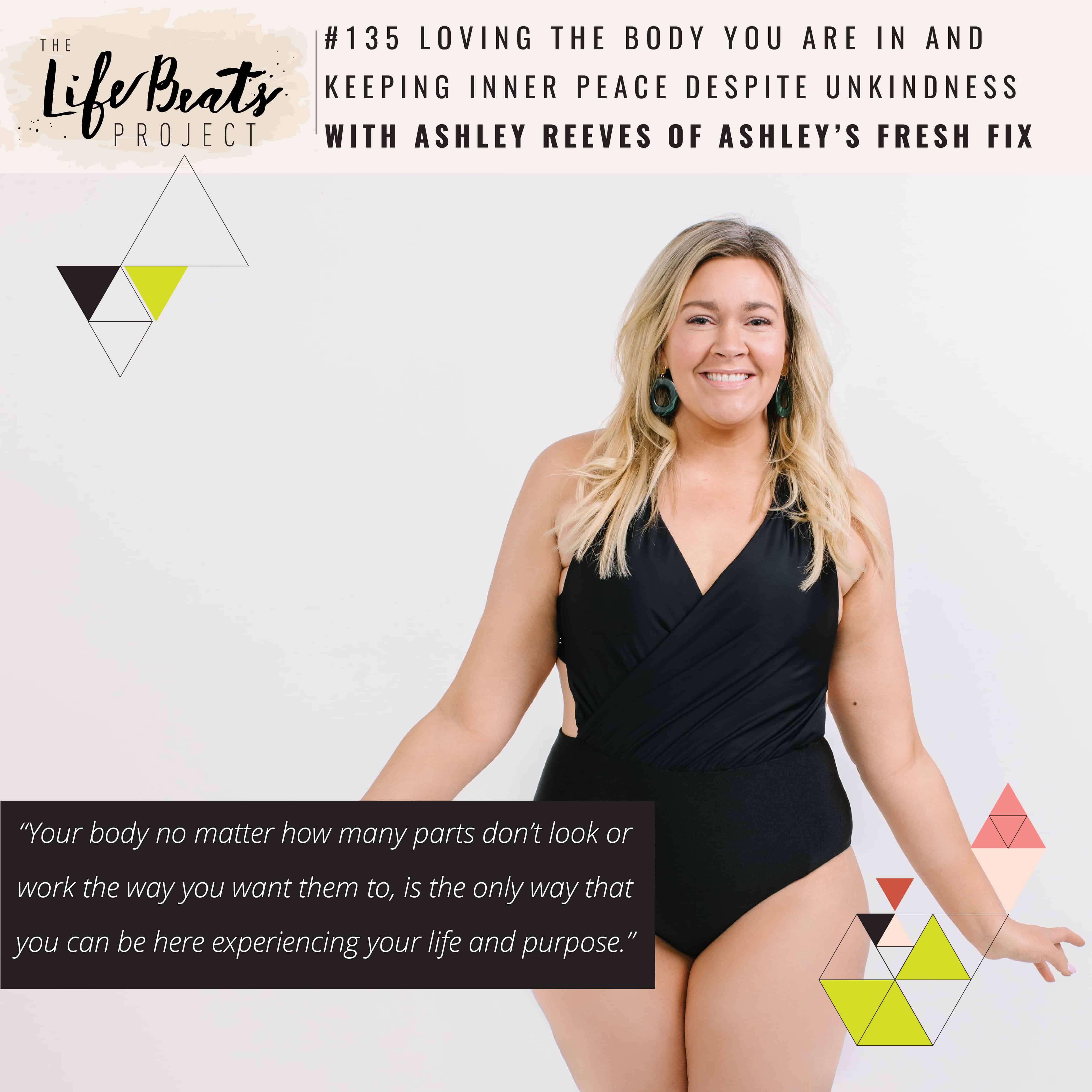 body image body love better body love Ashley Reeves Ashley's Fresh Fix teased bullied overweight size bathing suit no regrets prank podcast LifeBeats size kindness