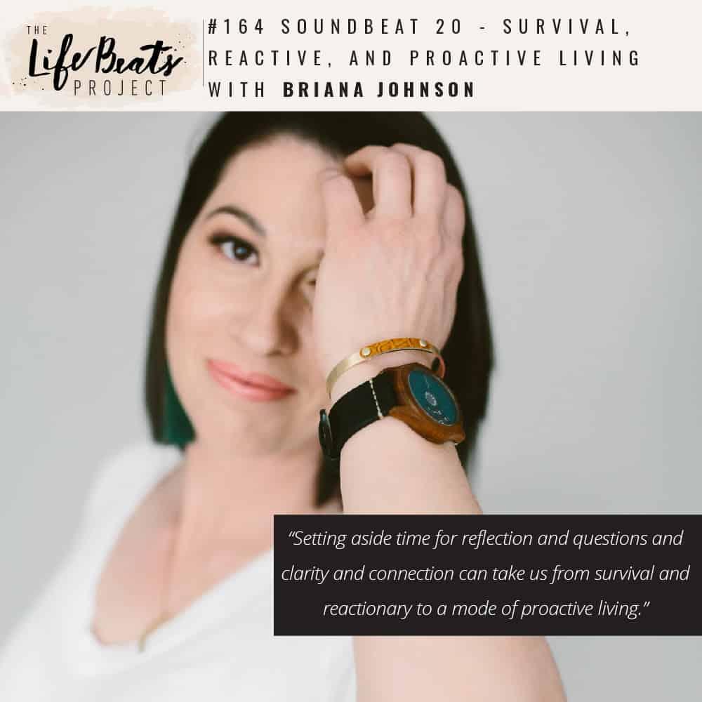 survival reactive reactionary proactive living self-awareness podcast LifeBeats